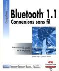 Charles-F Sturman et Jennifer Bray - Bluetooth 1.1 - Connexions sans fil.