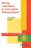 Charles Fattal et Isabelle Laffont - Blessés médullaires et innovations thérapeutiques.