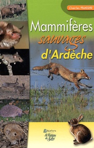 Charles Faugier - Mammifères sauvages d'Ardèche.