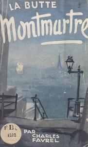 Charles Favrel et Claude Aveline - La Butte Montmartre.