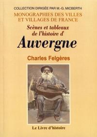 Charles Felgères - Scènes et tableaux de l'histoire d'Auvergne.