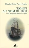 Charles-Félix-Pierre Fesche - Tahiti au nom du roi - 1768, Bougainville débarque à Papeete.