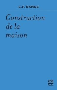 Charles-Ferdinand Ramuz - Construction de la maison.