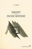 Charles Ferdinand Ramuz - Farinet ou la fausse monnaie - Biographie romancée d'un hors-la-loi.