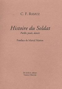 Charles-Ferdinand Ramuz - Histoire du Soldat - Parlée, jouée, dansée.