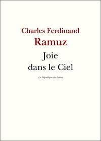 Charles-Ferdinand Ramuz et C.-F. Ramuz - Joie dans le ciel.