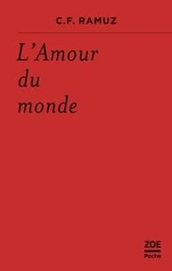Charles-Ferdinand Ramuz - L'amour du monde.
