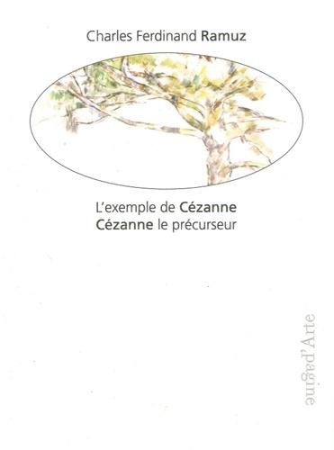 Charles-Ferdinand Ramuz - L'exemple de Cézanne, Cézanne le précurseur.