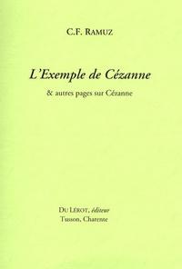 Charles-Ferdinand Ramuz - L'exemple de Cézanne - Et autres pages sur Cézanne.
