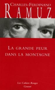 Charles-Ferdinand Ramuz - La grande peur dans la montagne.
