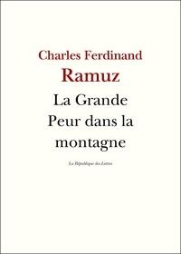 Charles-Ferdinand Ramuz et C.-F. Ramuz - La Grande Peur dans la montagne.