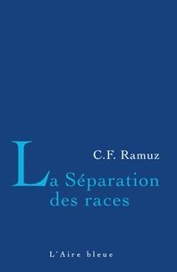 Charles-Ferdinand Ramuz - La Séparation des races.