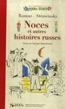 Charles-Ferdinand Ramuz et Igor Strawinsky - Noces et autres histoires russes.