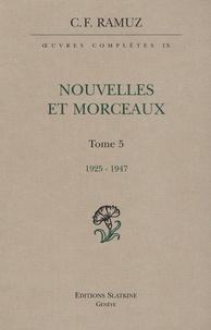 Charles-Ferdinand Ramuz - Oeuvres complètes - Volume 9, Nouvelles et morceaux Tome 5 (1925-1947).