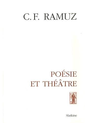 Charles-Ferdinand Ramuz - Oeuvres complètes - Volume 10, Poésie et théâtre.