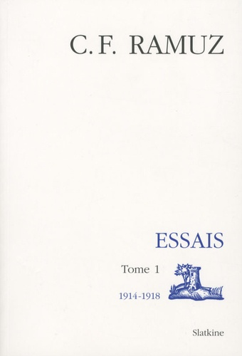 Charles-Ferdinand Ramuz - Oeuvres complètes - Volume 15, Essais Tome 1 (1914-1918).