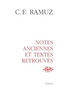 Charles-Ferdinand Ramuz - Oeuvres complètes - Tome 29, Notes anciennes et retouvées.