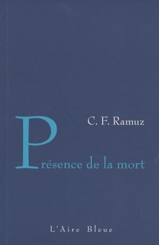 Charles-Ferdinand Ramuz - Présence de la mort.