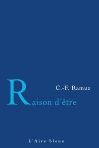 Charles-Ferdinand Ramuz - Raison d'être.