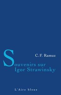 Charles-Ferdinand Ramuz - Souvenirs sur Igor Strawinsky.