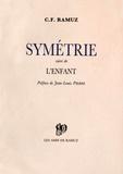 Charles-Ferdinand Ramuz - Symétrie - Suivi de L'enfant.