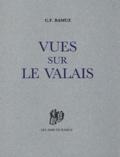 Charles-Ferdinand Ramuz - Vues sur Le Valais.