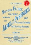 Charles Flahault - Nouvelle flore coloriée de poche des Alpes et des Pyrénées - Volume 2.