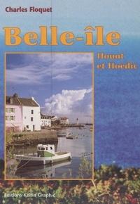 Charles Floquet et  Collectif - Belle-Île, Houat et Hoedic au cours des siècles.