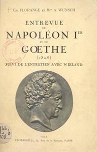 Charles Florange et A. Wunsch - Entrevue de Napoléon Ier et de Gœthe (1808) - Suivi de l'entretien avec Wieland.