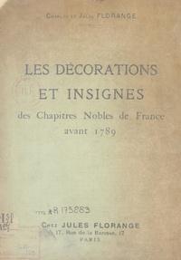 Charles Florange et Jules Florange - Les décorations et insignes des chapitres nobles de France avant 1789.