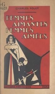Charles Foleÿ - Femmes aimantes, femmes aimées.