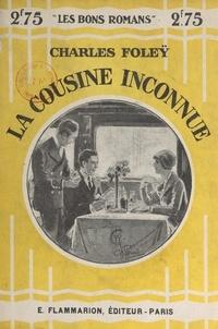 Charles Foleÿ - La cousine inconnue.