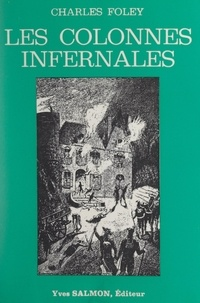 Charles Foleÿ - Les colonnes infernales.