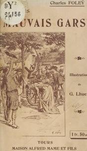 Charles Foleÿ et Gaston Lhuer - Les mauvais gars.