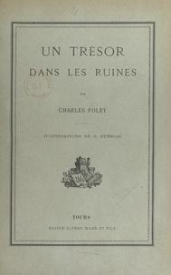Charles Foleÿ et G. Dutriac - Un trésor dans les ruines.