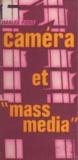 Charles Ford - Caméra et mass media - La civilisation à l'âge des deux écrans.