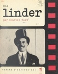 Charles Ford et Max Linder - Max Linder.