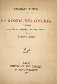 Charles Forot et Ludovic Rodo - La ronde des ombres - Poèmes décorés de vignettes gravées sur bois.