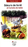 Charles Forot - Odeurs de forêt et Fumets de table.