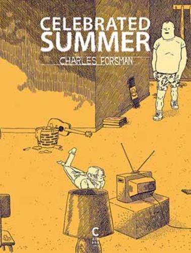 Charles Forsman - Celebrated Summer.