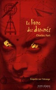 Charles Fort - Le livre des damnés - Enquête sur l'étrange.