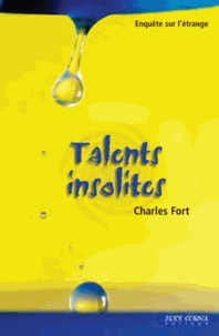 Charles Fort - Talents insolites.