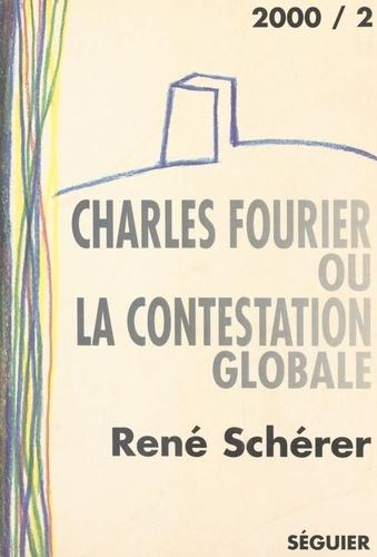 Charles Fourier ou la contestation globale. Essai suivi d'une anthologie de textes