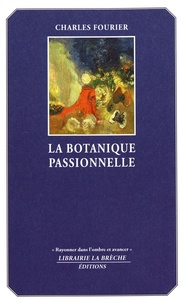 Charles Fourier - La botanique passionnelle.