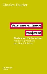 Charles Fourier - Vers une enfance majeure - Textes sur l'éducation.