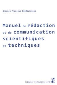 Charles François Boudouresque - Manuel de rédaction et de communication scientifiques et techniques.