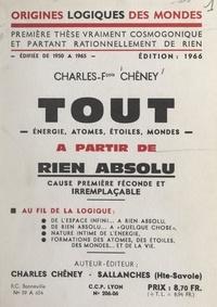 Charles-François Chêney - Tout à partir de rien absolu - Thèse cosmogonique rationnelle.