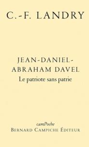 Charles-François Landry - Jean-Daniel-Abraham Davel - Le patriote sans patrie.