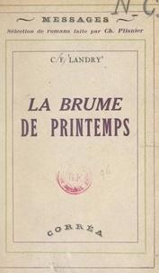 Charles-François Landry et Charles Plisnier - La brume de printemps.