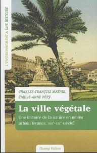 La ville végétale - Une histoire de la nature en milieu urbain (France XVIIe-XXIe siècle).pdf